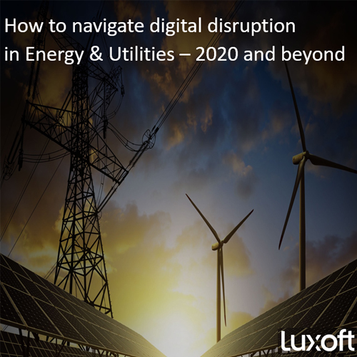 How to navigate digital disruption in Energy & Utilities – 2020 and beyond